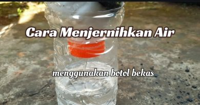 Tips dan Trik Menjernihkan Air Menggunakan Botol Bekas